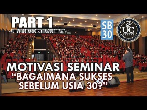 Motivasi Seminar Bagaimana Sukses Sebelum Usia 30 Part 1