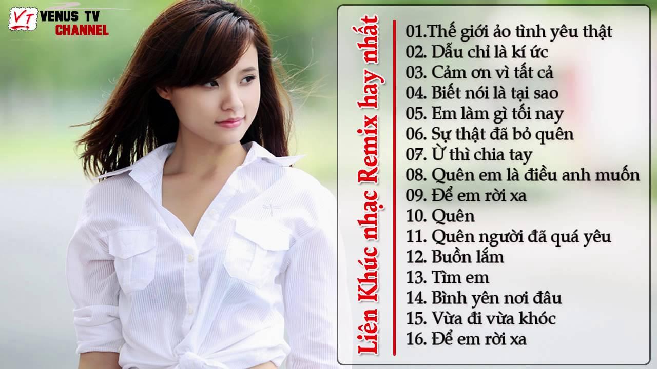 Liên Khúc Nhạc Trẻ Remix Hay Nhất 2015 Nonstop  -Việt Mix- H.O.T-Thế Giới Ảo Tình Yêu Thật