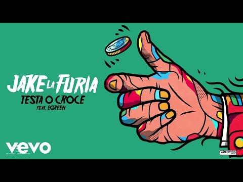 Jake La Furia - Testa O Croce ft. Egreen