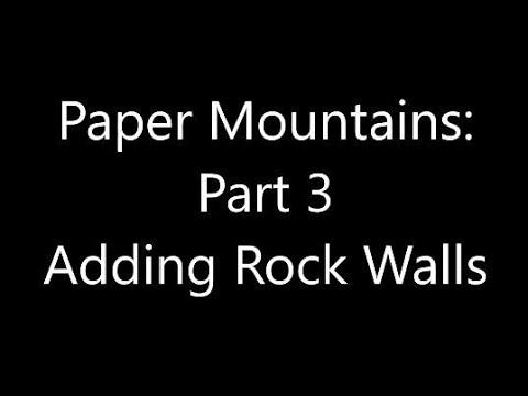 Paper Mountains: Part 3, Adding Rock Walls