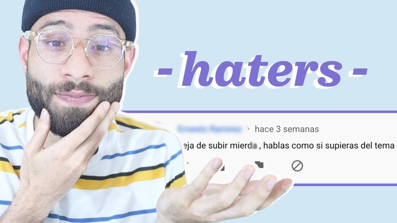 Respondiendo a mis Haters (críticas y más...)