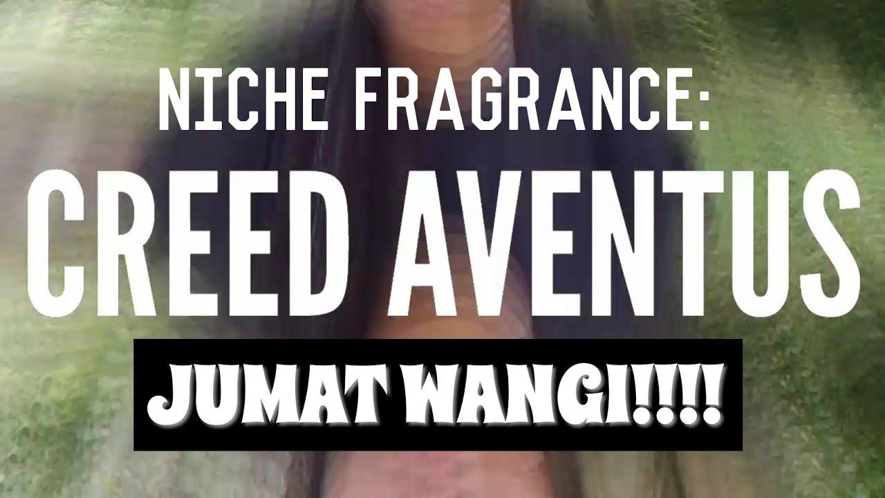 Jumat Wangi Creed Aventus Niche Fragrance Youtube