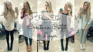 5 Steps to Creating an Outfit | How to Layer