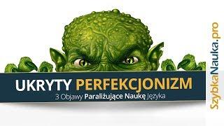 Ukryty Perfekcjonizm - 3 objawy paraliżujące naukę