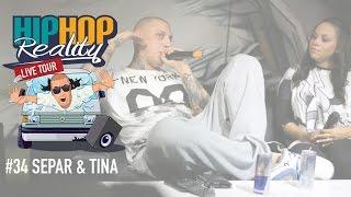 HIPHOP REALITY #34 - Separ & Tina |TOUR|