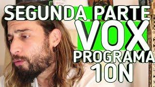 SEGUNDA PARTE VOX PROGRAMA ELECTORAL 10N