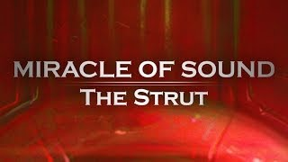 THE STRUT by Miracle Of Sound