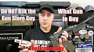3 Reasons to NOT Ask Gun Store Guys What Gun to Buy - TheFireArmGuy