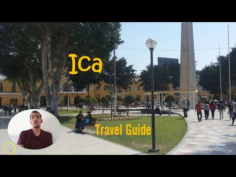 Ica Peru Travel Guide : Everything to See