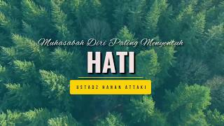 Download Mp3 Muhasabah Diri Paling Menyentuh Hati | Ust. Hanan Attaki, Lc