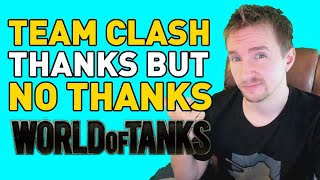 "Why I Turned Down ""Team Clash"" in World of Tanks"