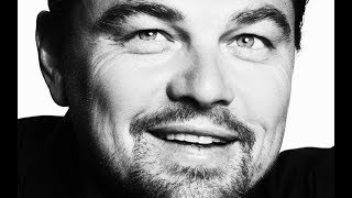 Leonardo Dicaprio : How I Made it
