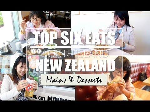 ♨ Top Six Eats- Mains & Desserts (South Island, New Zealand)
