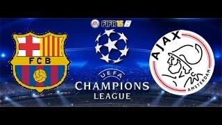 Fifa 15 Champions League FC Barcelona vs. AFC Ajax Amsterdam Full Gameplay Match (XBOX ONE)