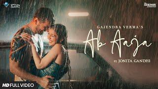 Ab Aaja Full Video Song Gajendra Verma Ft. Jonita Gandhi | Priyanka Khera | Dhruwal Pate