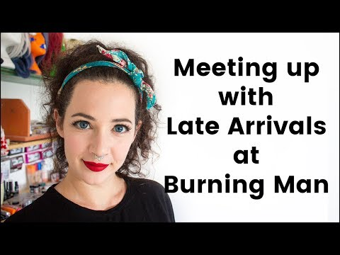 How to Meet Up With Late Arrivals at Burning Man