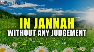 In Jannah, Without Any Judgement ᴴᴰ