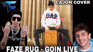 Goin' live || Cajon cover||Faze Rug ||  // @FaZe Rug @Simplistic @Brawadis @Mama Rug and Papa Rug