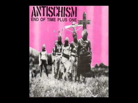 Antischism - End of Time Plus One (1992)