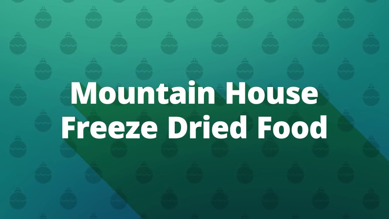 Buy Online Mountain House Freeze Dried Food