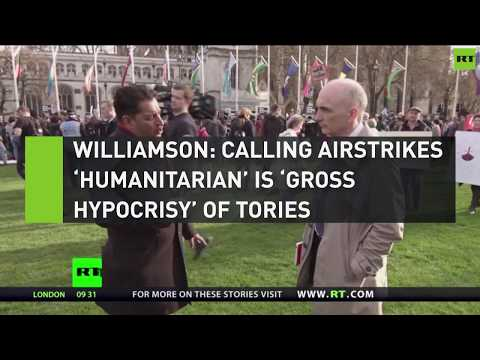 Williamson: Calling airstrikes humanitarian is gross hypocrisy of Tories