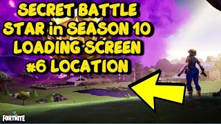 Fortnite Secret BATTLE STAR Location in Loading Screen #6 Season 10 Week 6