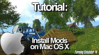Tutorial: Installing Mods for Farming Simulator 15 on the Mac