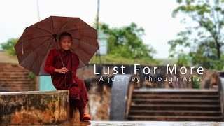 Lust for More - A journey through Asia