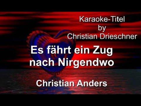 Es fährt ein Zug nach nirgendwo - Christian Anders - Karaoke