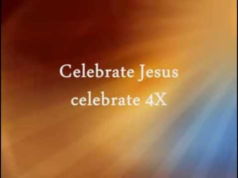 Celebrate Jesus Celebrate with Lyrics