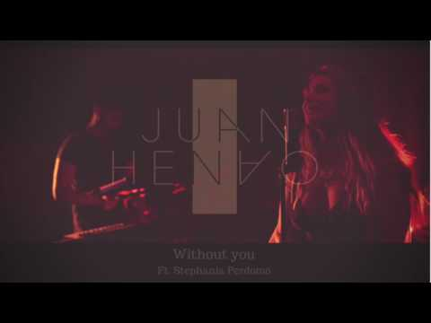 Stephania Perdomo ft. Juan Henao - Without You