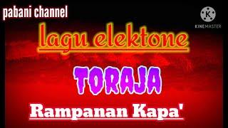 LAGU ELEKTONE TORAJA||Rampanan kapa'