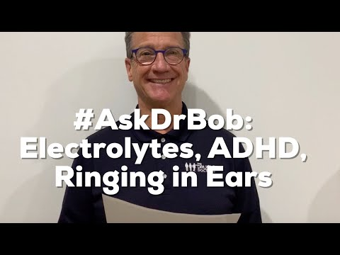 #askdrbob:-electrolytes,-adhd,-ringing-in-ears