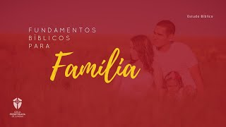 Estudo Bíblico: Papel da Esposa I Fundamentos Bíblicos para a Família