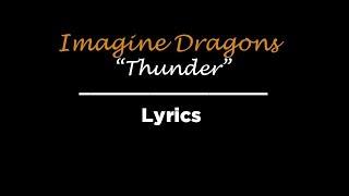 "Imagine Dragons - ""Thunder"" (Lyrics)"