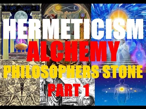 Greg - Hermeticism, Alchemy, Philosopher's Stone & Androgyny Part 1
