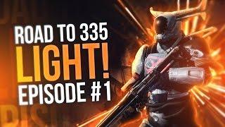 Destiny: Road to 335 Light | Episode 1!