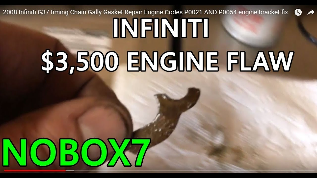 2008 Infiniti G37 Timing Chain Gally Gasket Repair Engine Codes Nissan 2 4 Liter Diagram P0021 And P0054 Bracket Fix