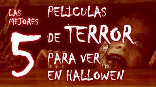 Las 5 Mejores Películas de Terror para ver en Hallowen