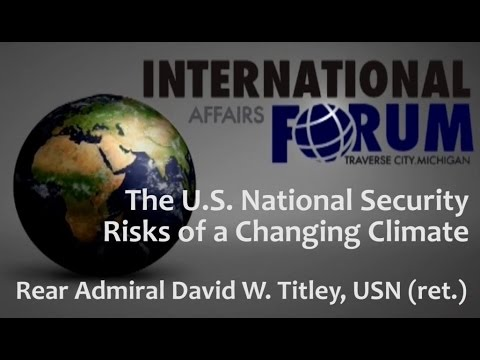 The U.S. National Security Risks of a Changing Climate: David Titley (October 2016)