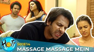 Massage Massage Mein | Couple of Mistakes  | S01E14 | Karan Veer Mehra | Barkha Sengupta