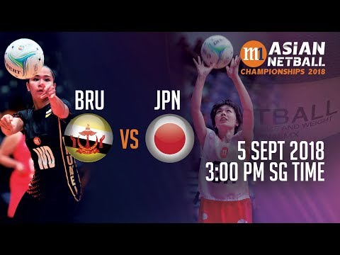 🔴 Brunei 🇧🇳 vs 🇯🇵 Japan | Asian Netball Championship 2018