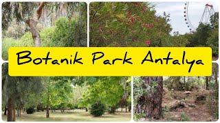 Botanic Park in Antalya - Botanik Park Antalya @Müzik Eğlence Eğitim