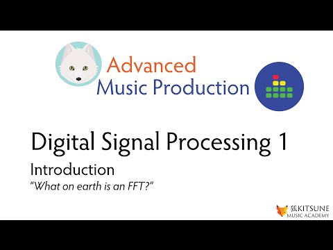 Advanced Music Production - Digital Signal Processing (Introduction)