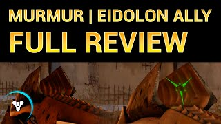Planet Destiny: Murmur & Eidolon Ally, Fully Upgraded Review