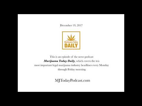 Tuesday, December 19, 2017 Headlines | Marijuana Today Daily News