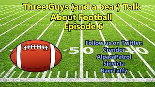 Three Guys (and a Bear) Talk About Football - NFL Week 6: 2018