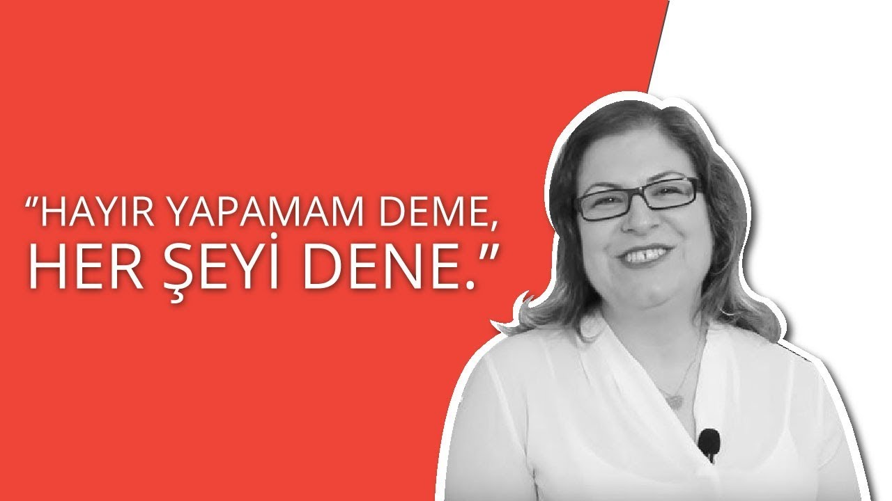 Sibel Soyak Eşder: Yapamam Deme, Dene