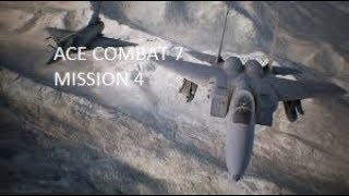 MISSION 4 - ACE COMBAT™ 7: SKIES UNKNOWN
