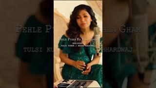 Pehle Pyaar Ka Pehla Gham | Tulsi K, Manan B | Khushali K, Parth S| Javed Akhtar, Rajesh R|YT Shorts